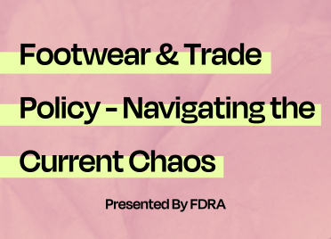 Footwear & Trade Policy - Navigating the Current Chaos